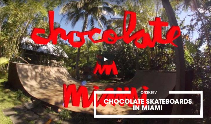 12416Chocolate Skateboards In Miami||5:05