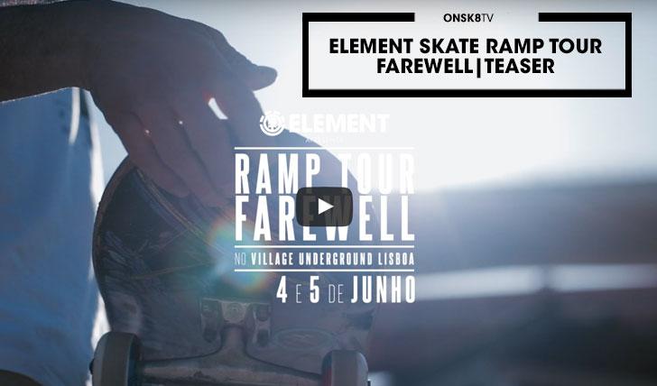 12748ELEMENT Skate Ramp Tour Farewell|Teaser||0:53