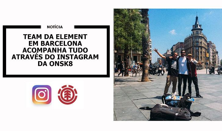 12632Team da ELEMENT em Barcelona e com o nosso INSTAGRAM
