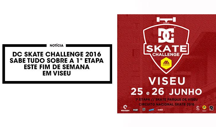 12868DC Skate Challenge 2016|Sabe tudo sobre o arranque da primeira etapa em Viseu