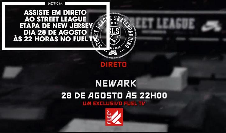 13438Assiste em direto à etapa de New Jersey do Street League no FUEL TV.