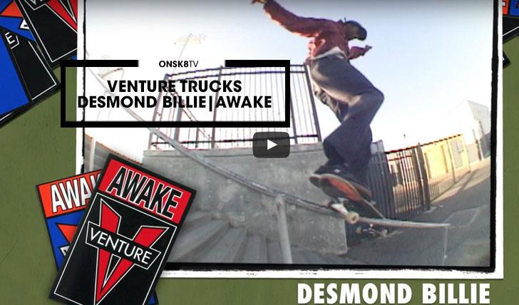 13952VENTURE TRUCKS|Desmond Billie||1:22
